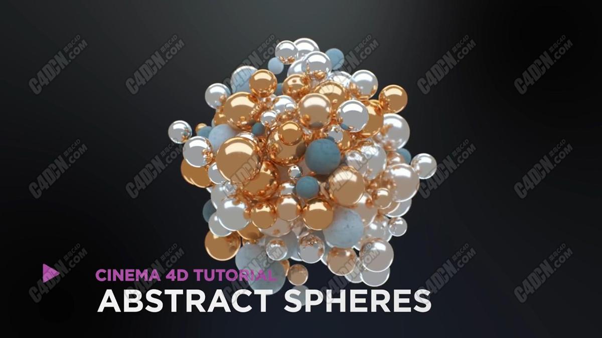 C4D小球互相吸引生长动力学灯光材质C4D教程 C4D Abstract Spheres