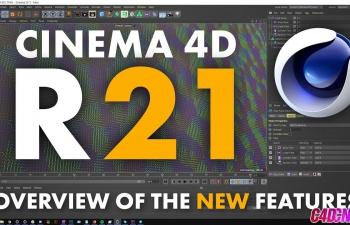 C4D R21新版本新鲜介绍视频教程