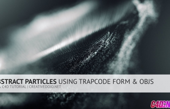 C4D+AE抽象粒子教程 AE & C4D Abstract Particles Using Trapcode Form and OBJs Tutorial